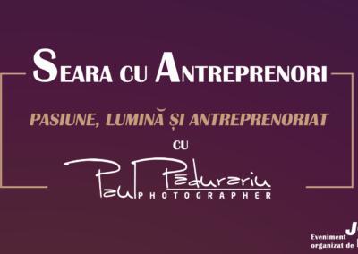 Seara cu Antreprenori – invitat Paul Padurariu | fotograf profesionist Iasi